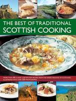 The Best of Traditional Scottish Cooking: More Than 60 Classic Step-by-step Recipes from the Varied Regions of Scotland, Illustrated with Over 250 Photographs (Paperback)