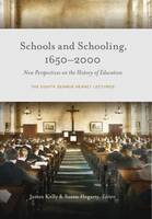 Schools and Schooling, 1650-2000: New Perspectives on the History of Education: The Eighth Seamus Heaney Lectures (Hardback)