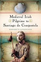 Medieval Irish pilgrims to Santiago de Compostela