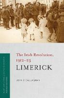 Limerick: The Irish Revolution, 1912-23 - The Irish Revolution, 1912-23 (Paperback)