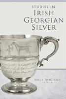 Studies in Irish Georgian Silver