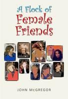 A Flock of Female Friends: A Memoir (Paperback)