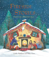 Fireside Stories: Tales for a Winter's Eve (Hardback)