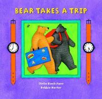 Bear Takes a Trip (Board book)