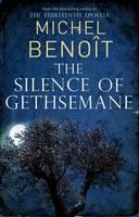 The Silence of Gethsemane (Paperback)