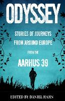Odyssey: Stories of Journeys From Around Europe by the Aarhus 39 (Paperback)