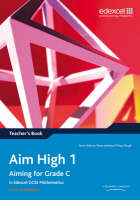 Aim High: Teacher's Book Bk. 1: Aiming for Grade C in Edexcel GCSE Mathematics - Edexcel GCSE Maths (Spiral bound)