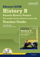 Edexcel GCSE History B: Schools History Project-Transformation British Society (2A) Teachers Guide - Edexcel GCSE Schools History Project