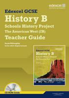 Edexcel GCSE History B: Schools History Project - American West (2B) Teacher Guide - Edexcel GCSE Schools History Project