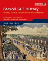 Edexcel GCE History AS Unit 2 B1 Britain, 1830-85: Representation and Reform - Edexcel GCE History (Paperback)