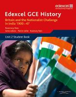 Edexcel GCE History AS Unit 2 D2 Britain and the Nationalist Challenge in India 1900-47 - Edexcel GCE History (Paperback)