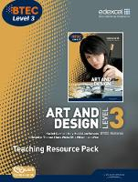 BTEC Level 3 National Art and Design Teaching Resource Pack - Level 3 BTEC National Art and Design