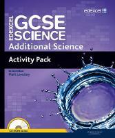 Edexcel GCSE Science: Additional Science Activity Pack - Edexcel GCSE Science 2011