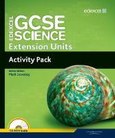 Edexcel GCSE Science: Extension Units Activity Pack - Edexcel GCSE Science 2011