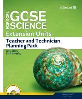 Edexcel GCSE Science: Extension Units Teacher and Technician Planning Pack - Edexcel GCSE Science 2011