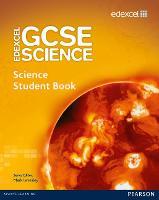 Edexcel GCSE Science: GCSE Science Student Book - Edexcel GCSE Science 2011 (Paperback)