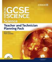 Edexcel GCSE Science: GCSE Science Teacher and Technician Planning Pack - Edexcel GCSE Science 2011
