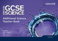 Edexcel GCSE Science: Additional Science Teacher Book - Edexcel GCSE Science 2011 (Spiral bound)