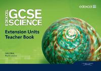 Edexcel GCSE Science: Extension Units Teacher Book - Edexcel GCSE Science 2011 (Spiral bound)