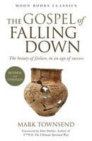 Gospel of Falling Down - The beauty of failure, in an age of success (Paperback)