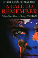 Call to Remember, A - Follow Your Heart, Change the World (Paperback)