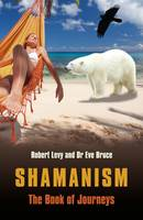 Shamanism: The Book of Journeys (Paperback)
