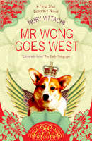 Mr Wong Goes West: A Feng Shui Detective Novel (Paperback)