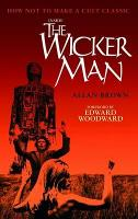Inside The Wicker Man: How Not to Make a Cult Classic (Paperback)