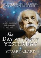 The Day without Yesterday - Sky's Dark Labyrinth Trilogy Bk. III (Hardback)