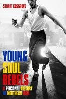 Young Soul Rebels: A Personal History of Northern Soul (Paperback)