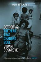 Detroit 67: The Year That Changed Soul - The Soul Trilogy (Paperback)