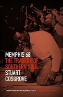 Memphis 68: The Tragedy of Southern Soul - The Soul Trilogy (Hardback)