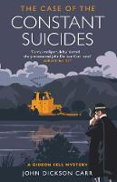 The Case of the Constant Suicides: A Gideon Fell Mystery (Paperback)