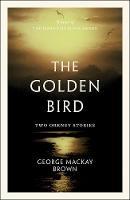 The Golden Bird: Two Orkney Stories (Paperback)