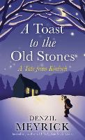 A Toast to the Old Stones: A Tale from Kinloch (Hardback)