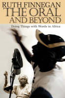 The Oral and Beyond: Doing Things with Words in Africa (Hardback)