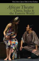 African Theatre 15: China, India & the Eastern World - African Theatre (Hardback)