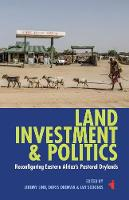 Land, Investment & Politics: Reconfiguring Eastern Africa's Pastoral Drylands - African Issues (Paperback)