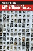 The Ethiopian Red Terror Trials: Transitional Justice Challenged - African Issues (Paperback)