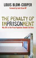 The Penalty of Imprisonment: Why 60 Per Cent of the Prison Population Should Not be There (Hardback)