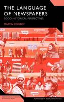 The Language of Newspapers: Socio-historical Perspectives - Advances in Sociolinguistics (Hardback)
