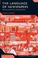 The Language of Newspapers: Socio-historical Perspectives - Advances in Sociolinguistics (Paperback)