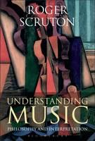 Understanding Music: Philosophy and Interpretation (Hardback)