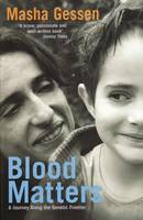 Blood Matters: A Journey Along The Genetic Frontier (Paperback)