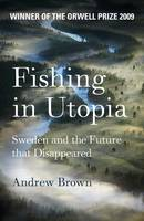 Fishing in Utopia: Sweden and the Future That Disappeared (Paperback)