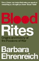 Blood Rites: Origins and History of the Passions of War (Paperback)