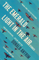 The Emerald Light in the Air: Stories (Paperback)