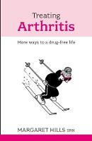 Treating Arthritis: More Ways to a Drug-free Life (Paperback)