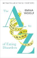 The A to Z of Eating Disorders (Paperback)