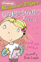Minnie Piper: Undercover Puzzler - Starring Minnie Piper Bk. 1 (Paperback)
